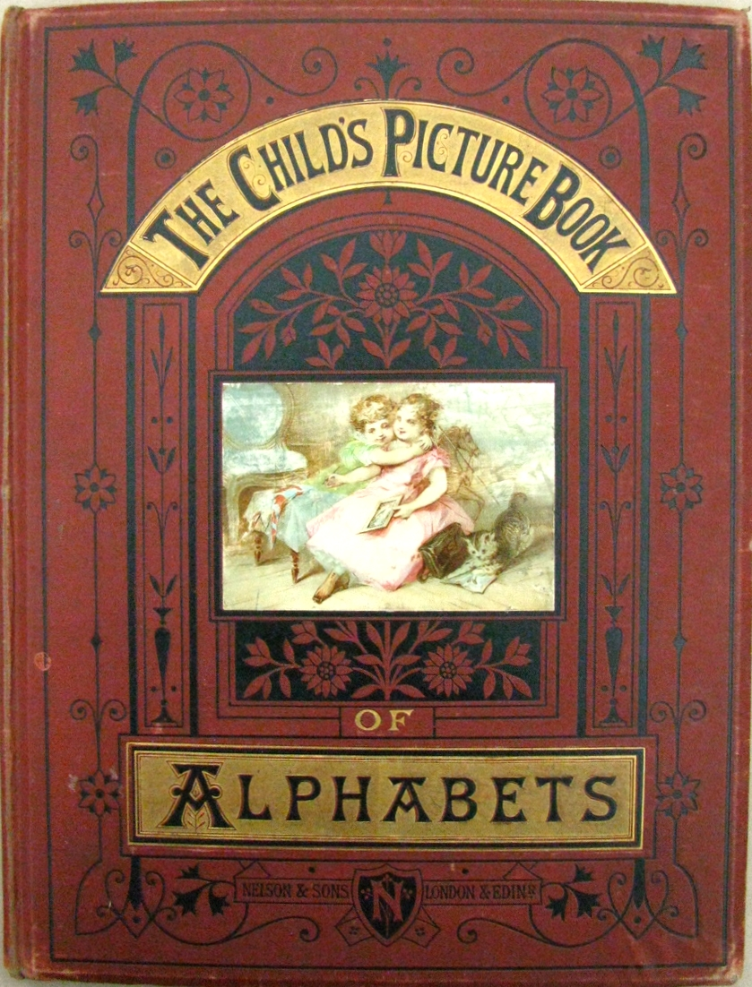 THE CHILD'S PICTURE BOOK OF ALPHABETS;  Nelson & Sons