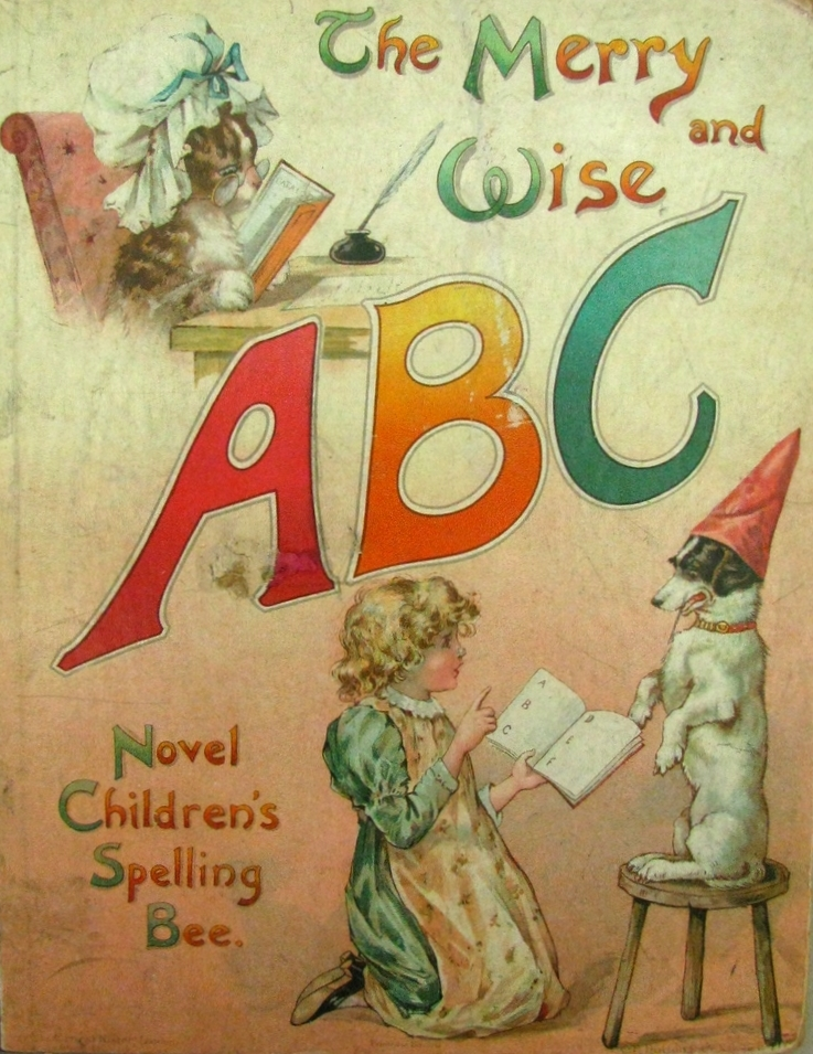 The Merry and Wise ABC : Novel Children's Spelling Bee; 1896
