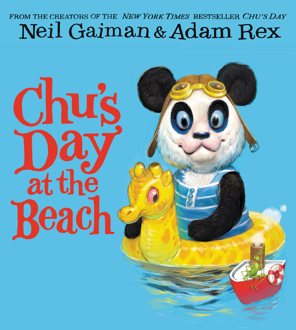 Chu's Day at the Beach  ,  Neil Gaiman, illustration by Adam Rex