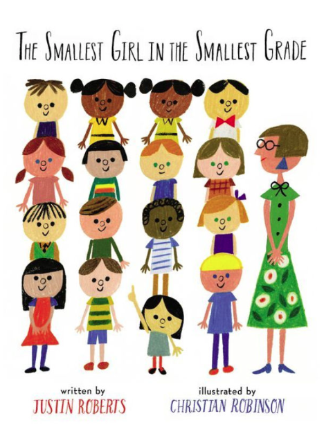 The Smallest Girl in the Smallest Grade  , by Justin Roberts, illustration by Christian Robinson