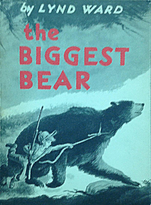 The Biggest Bear , Lynd Ward, Boston, Houghton Mifflin, 1952