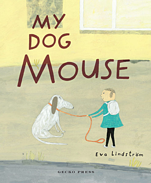Cover from  My Dog Mouse , Eva Lindström