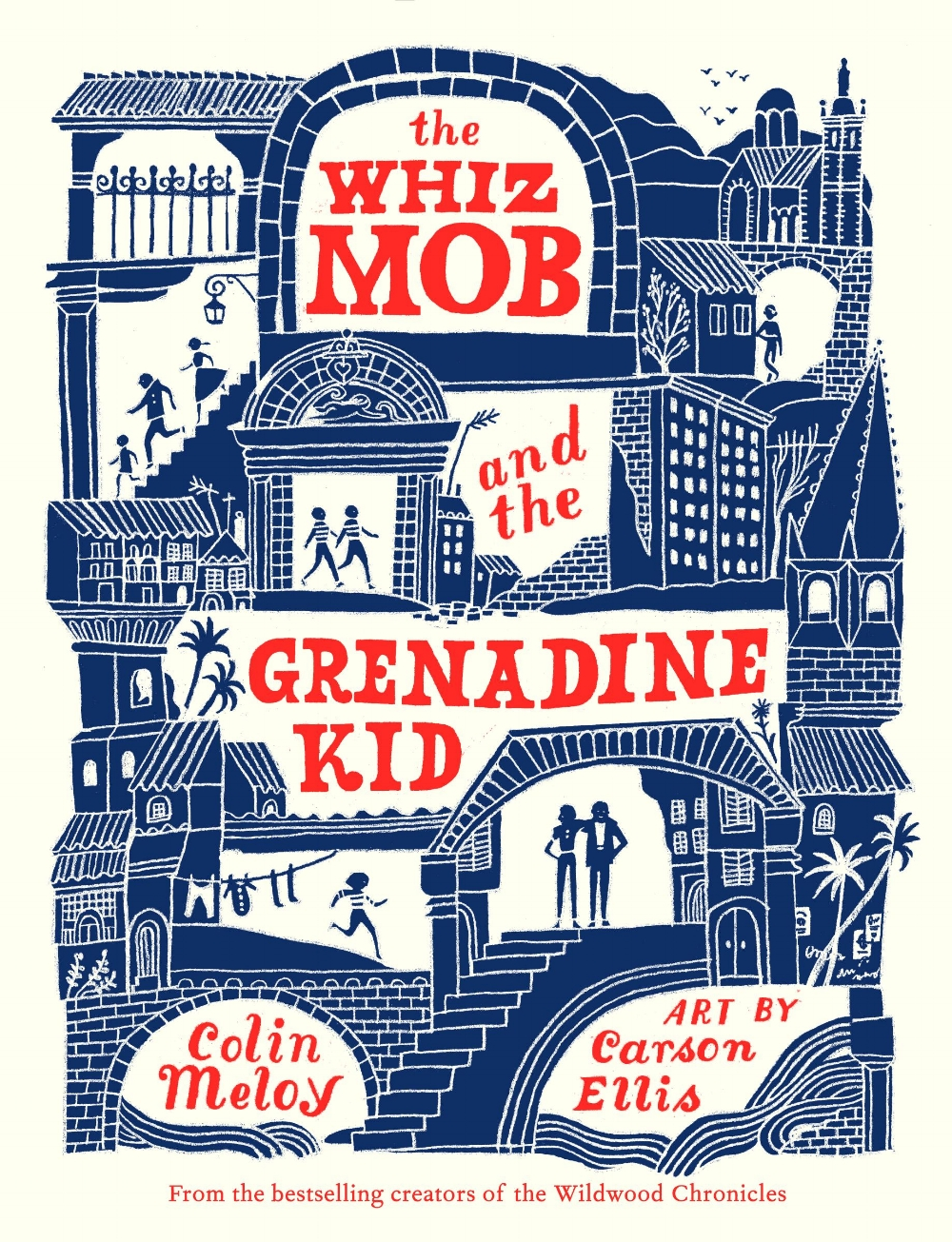 Cover of  The Whiz Mob and the Grenadine Kid , by Colin Meloy, illustration by Carson Ellis