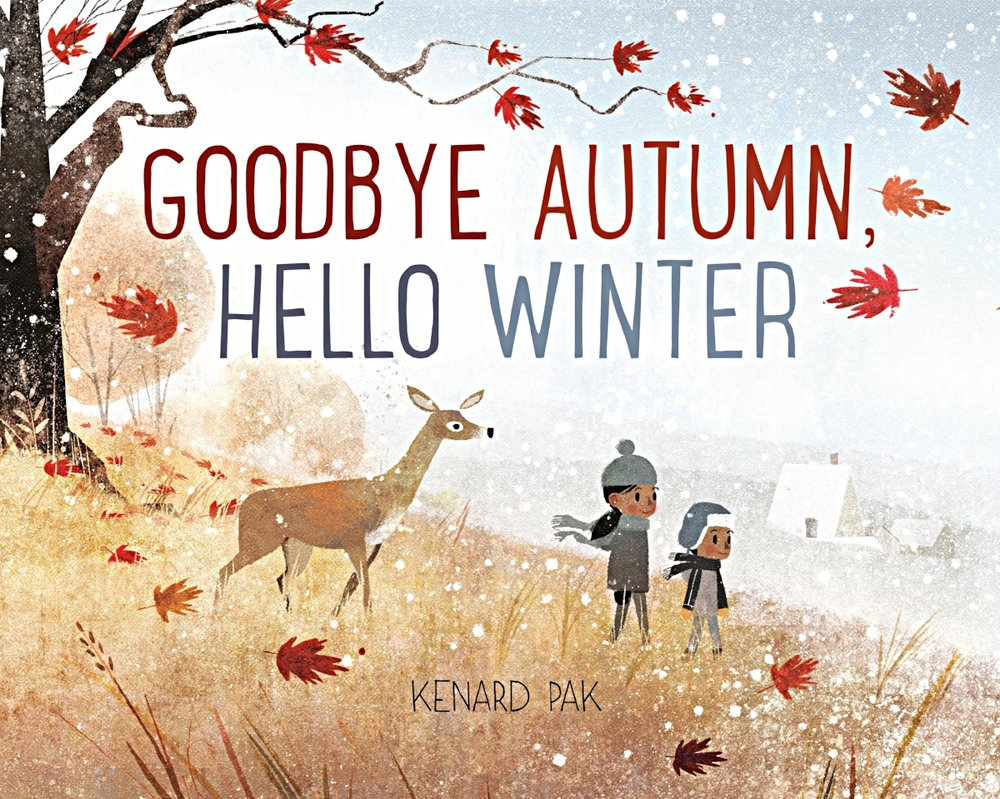 Cover of  Goodbye Autumn, Hello Winter , Kenard Pak