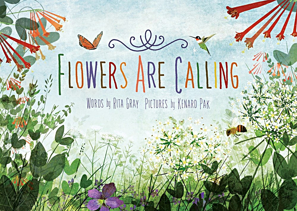 Cover of    Flowers Are Calling   , by  Rita Gray , illustration by Kenard Pak