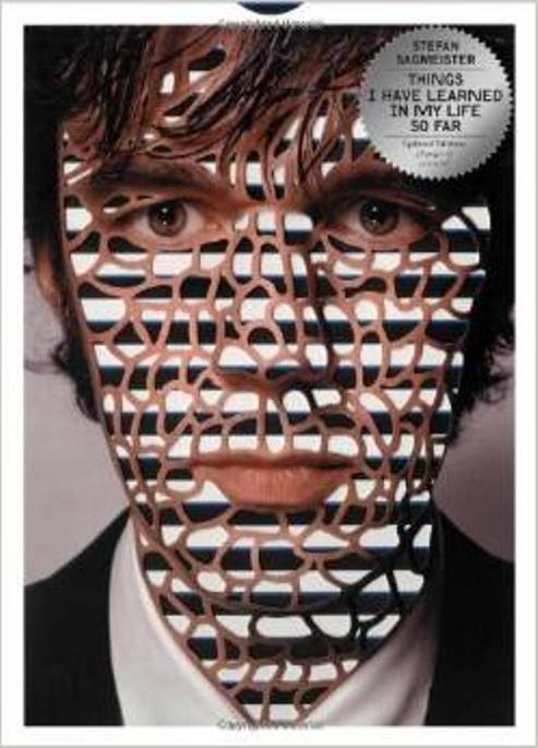 "Za kreativce :-)  ""Things I have learned in my life so far "", knjiga  Stefana Sagmeister-a , čuvenog dizajnera i umetnika"