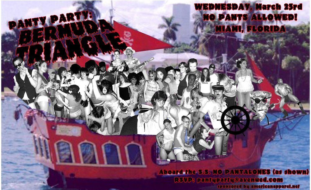 Panty Party, 2002 - 2006. Panty Party explored the boundaries between nightlife and performance. Events took place at the Warhol Museum, Hotel Chelsea, the PH of the Raliegh Hotel, and on a pirate ship floating in the middle of the Bermuda Triangle.