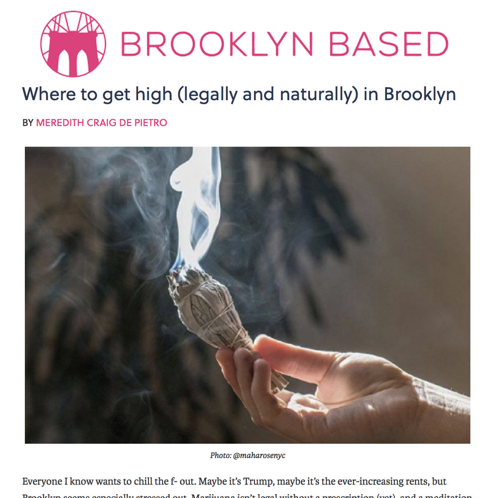 Brooklyn Based,   Where to get high (legally and naturally)  in Brooklyn , 2018