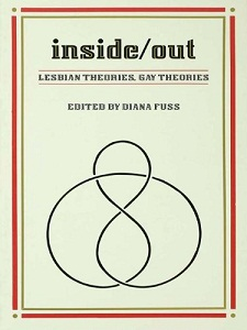 """INSIDE/OUT : LESBIAN THEORIES, GAY THEORIES""  Edited By Diana Fuss"