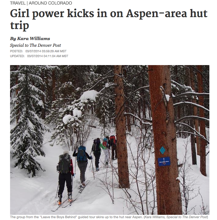 "Click here to read the Denver Post article, ""Girl power kicks in  on Aspen-area hut trip"""