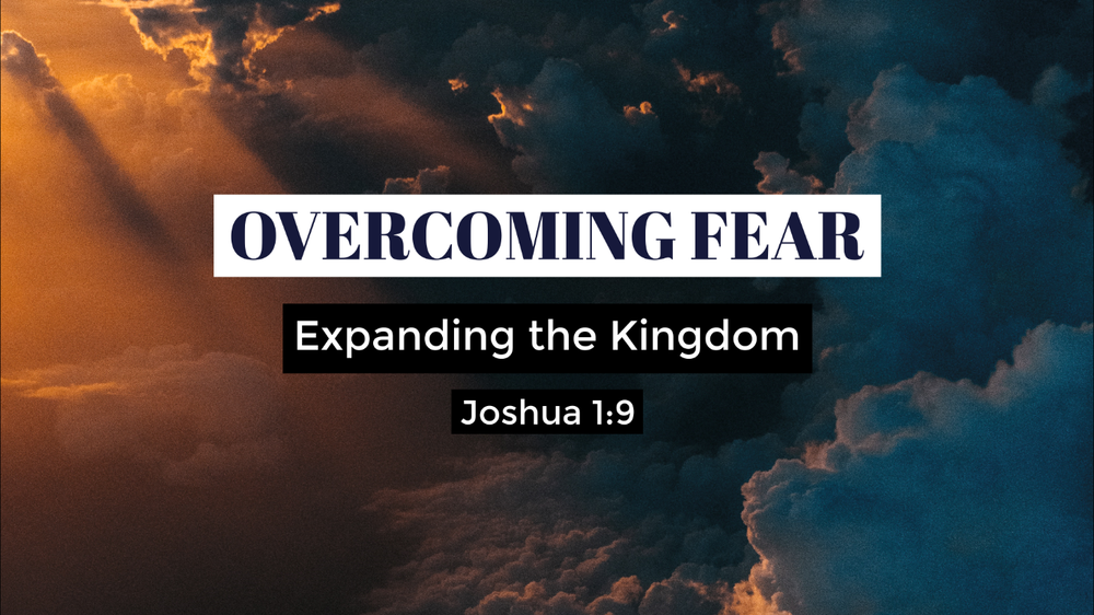 EXPANDING THE KINGDOM PART 3 OVERCOMING FEAR (TONY FINNEY).png