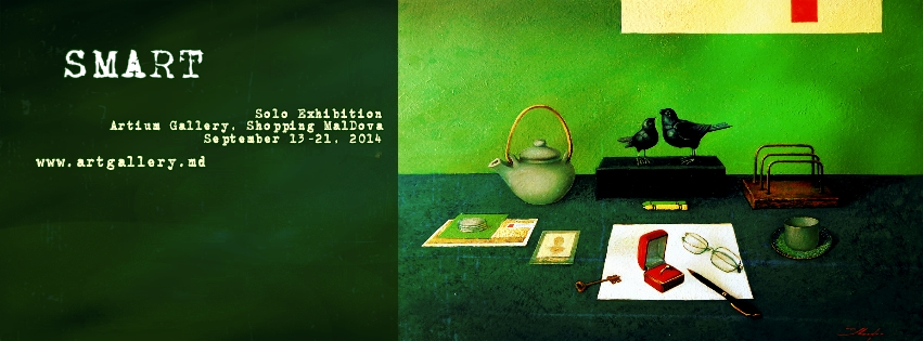 SMART  - SOLO Exhibition of Ghenadie Sontu at Artium Gallery, Shopping MallDova, September 13 - 21, 2014