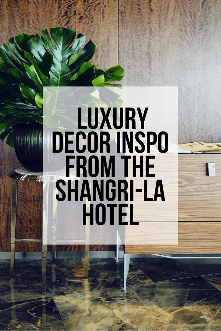 Luxury decor inspo from the shangri la hotel