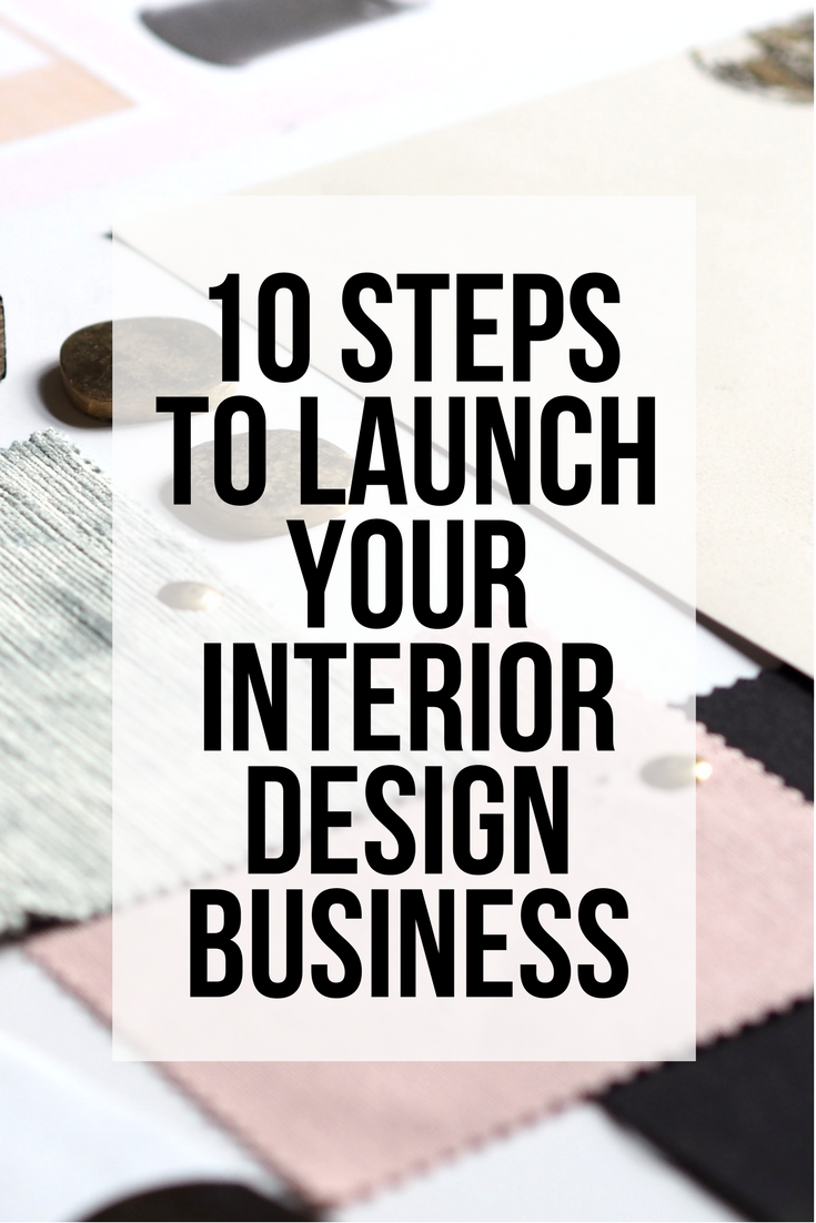 10 steps to launch your interior design business sarah akwisombe for Where can you work as an interior designer