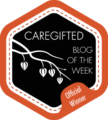 CAREGIFTED is pleased to announce the Caregiver Blog of the Week Award! This award will recognize the most outstanding, beautiful, uplifting, painful and/or moving story of the week blogged by a caregiver. Caregivers are the unsung heroes of our world. Caregivers who not only do the more-than-fulltime work of caregiving but also write and share their experiences with the world deserve to be recognized and honored. Each week our team will sift through the caregiving blogosphere and select a winning blogger, blog or blog post to be honored at CAREGIFTED.ORG. Email us at info@caregifted.org to nominate a Caregiver Blog of the Week.