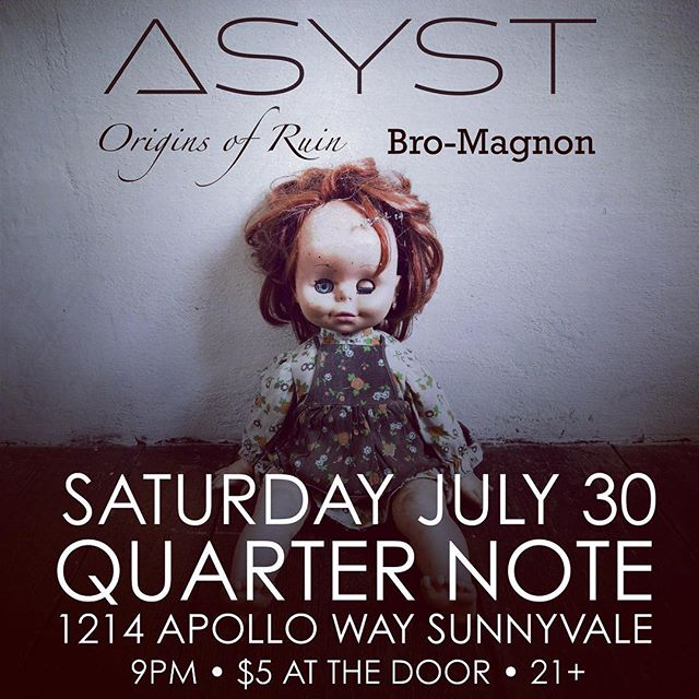 Tonight in Sunnyvale! Come join Bro-Magnon, Origins of Ruin, and us for great night of rock and metal. #Sunnyvale #livemusic #localmusic #metal #rock #asyst #bromagnon #originsofruin #quarternote