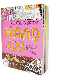 Hand Job by Michael Perry A Catalog of Type. More deets→