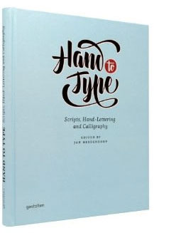 Hand to Type by Jan Middendorp Scripts, Hand-Lettering and Calligraphy. More deets→