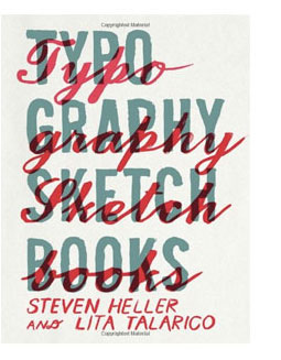 Typography Sketchbooks bySteven Heller and LitaTalarico Showcasing private sketchbooks of 90 of the world's leading designers and typographers. More deets→