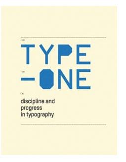 Type One by M. Mischler, R. Klanten, N. Thonen Disciplin and Progress in Typography. More deets→