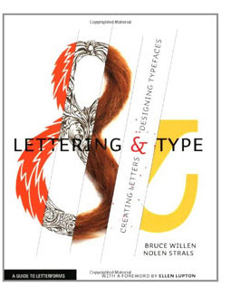 Lettering and Type by Bruce Willen and Nolen Strals Creating Letters and Designing Typefaces. More deets→
