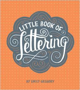 Little Book of Lettering byEmily Gregory More deets→