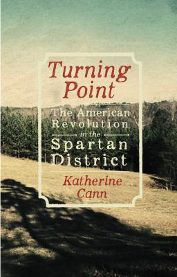 turning point the american revolution in the spartan district