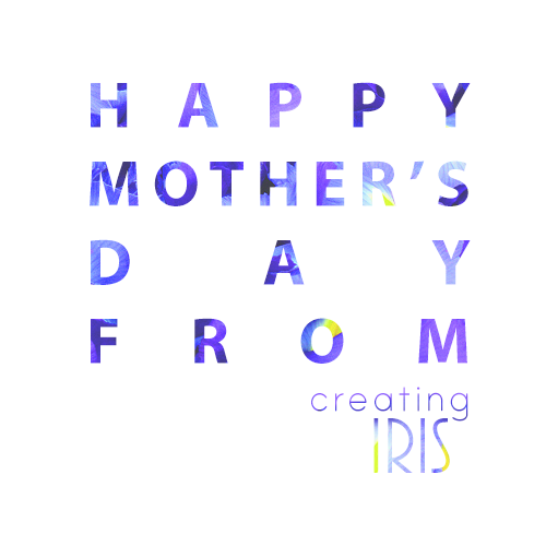 Happy Mother's Day! — Creating Iris | A Literary Magazine for LGBTQ+
