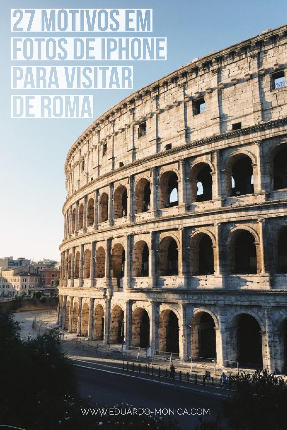 27 Motivos em Fotos de iPhone para Visitar de Roma