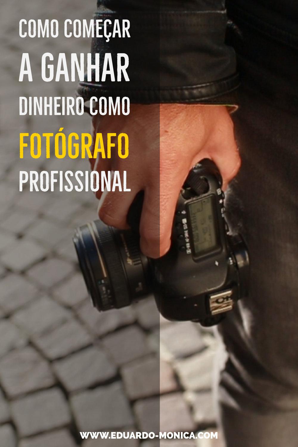 Como Começar a Ganhar Dinheiro como Fotógrafo Profissional