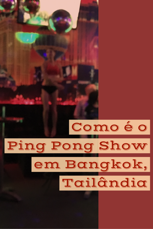 Como é o Ping Pong Show em Bangkok, Tailândia