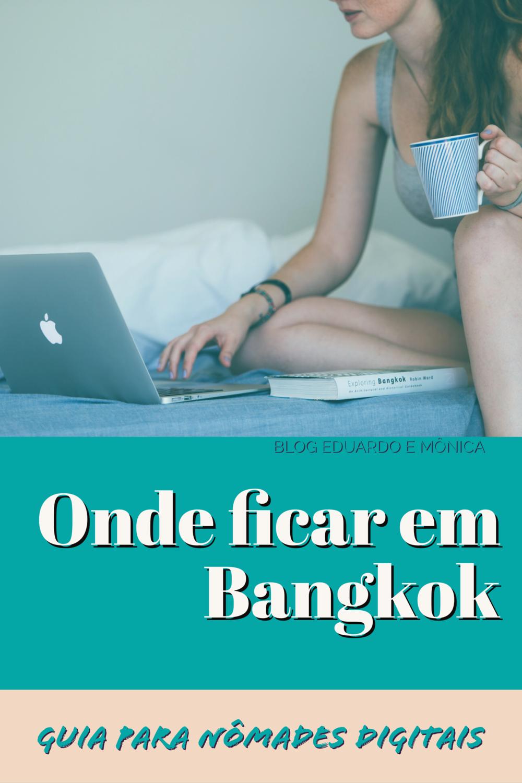 Onde Ficar em Bangkok: Guia para Nômades Digitais