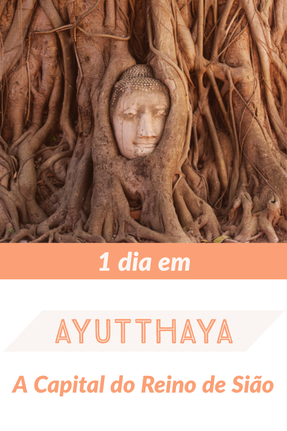 1 dia em Ayutthaya, A Capital do Reino de Sião