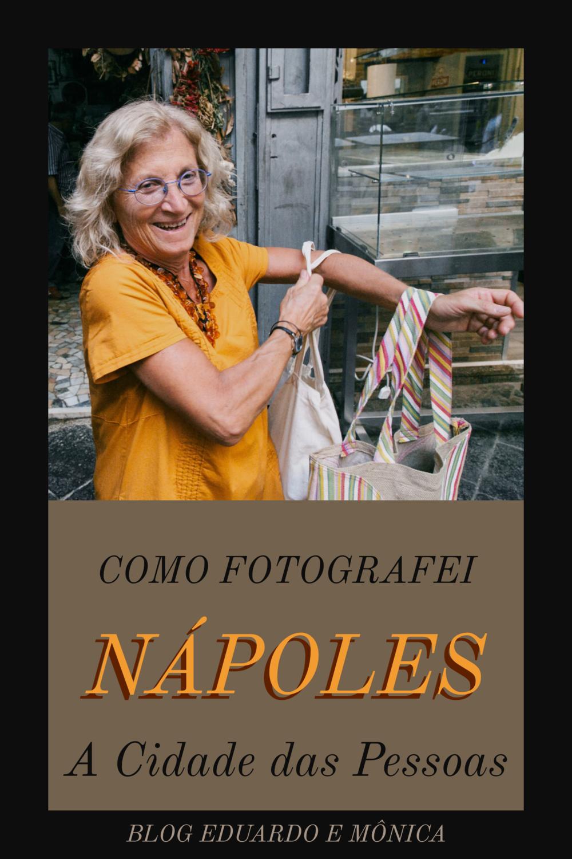 Como Fotografei Nápoles, A Cidade das Pessoas