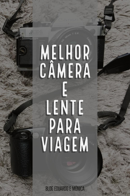Melhor Câmera e Lente para Viagem