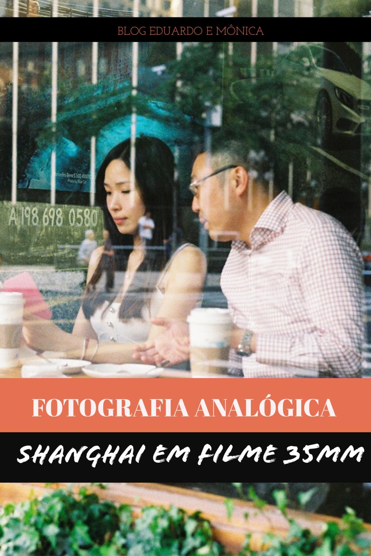 Fotografia Analógica: Shanghai em Filme 35mm