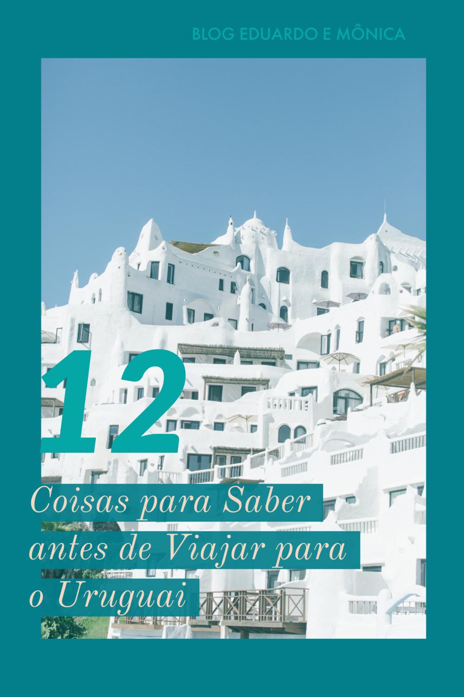 12 Coisas para Saber Antes de Viajar para o Uruguai