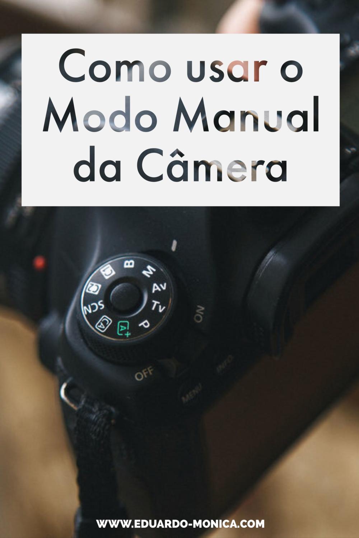 Como Usar o Modo Manual da Câmera