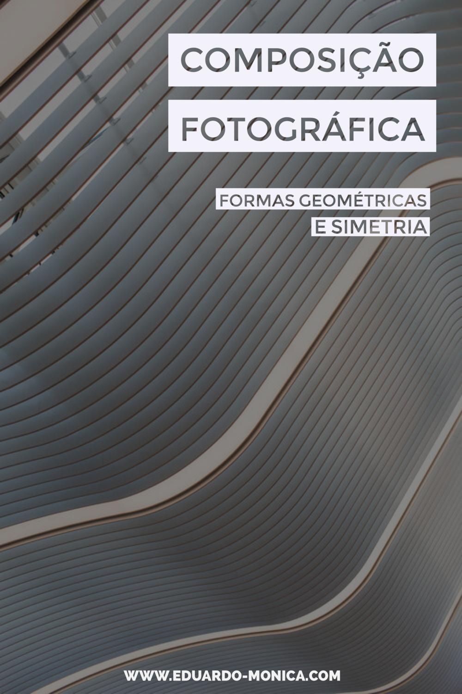 Composição Fotográfica com Formas Geométricas e Simetria