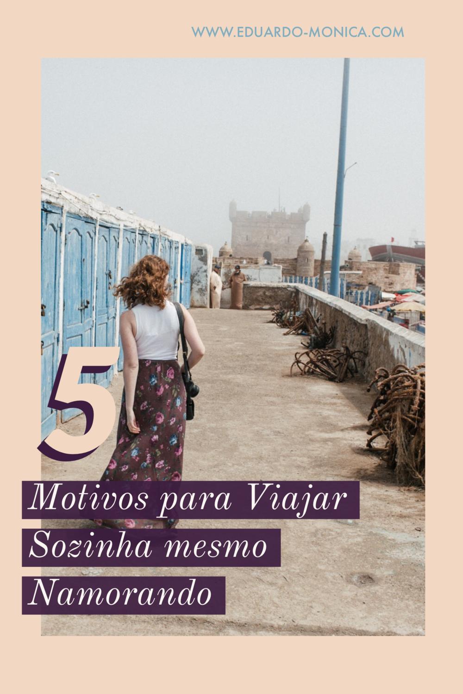 5 Motivos para Viajar Sozinha Mesmo Namorando