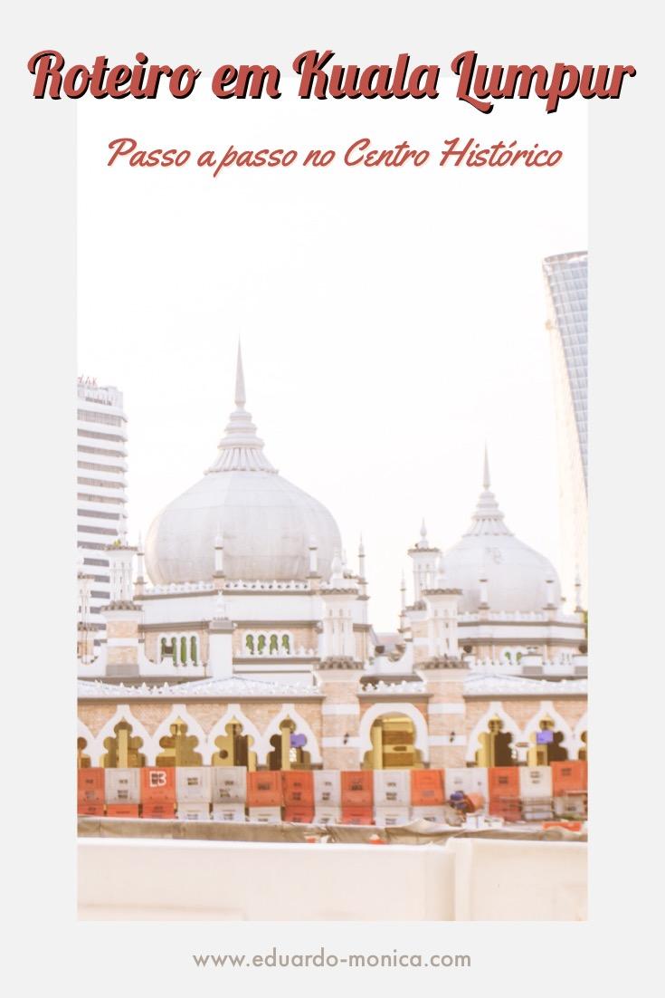 Roteiro em Kuala Lumpur: Passo a Passo no Centro Histórico