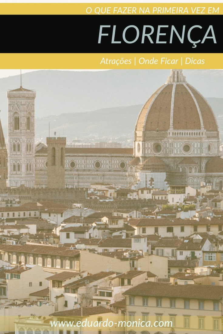 O Que Fazer em Florença: 15 Atrações Imperdíveis para Iniciantes