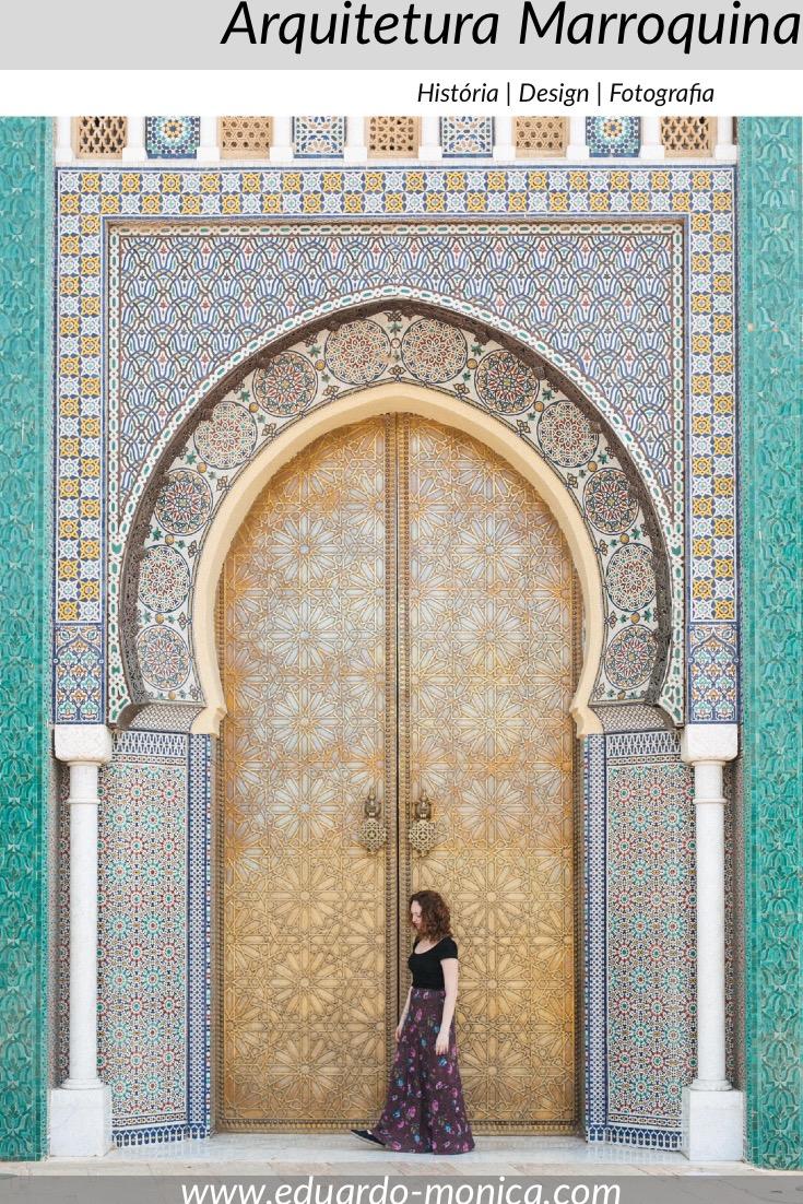 Arquitetura Marroquina: História, Design e Fotografia
