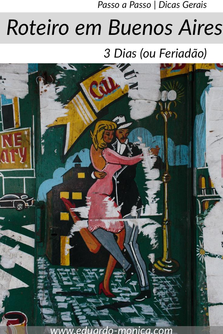 Roteiro em Buenos Aires: 3 Dias (ou Feriadão) Passo a Passo