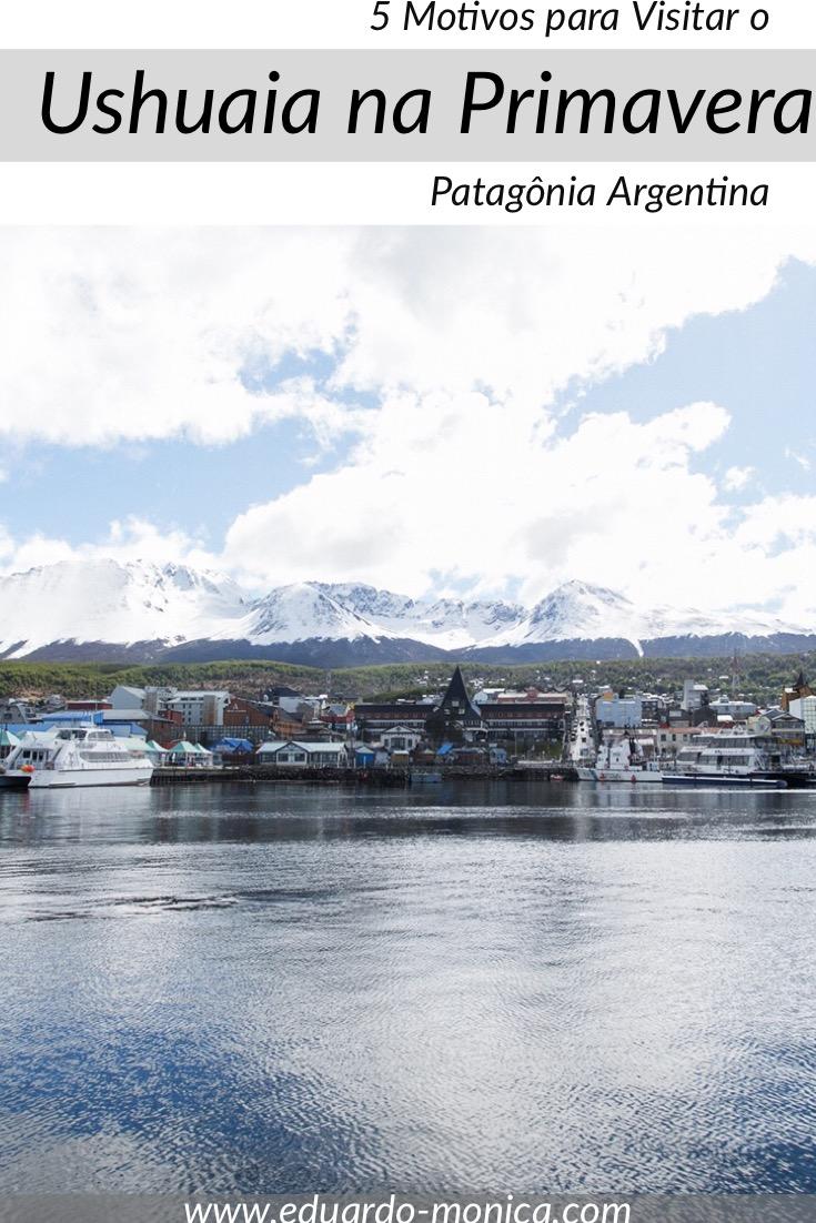 5 Motivos para Visitar o Ushuaia na Primavera