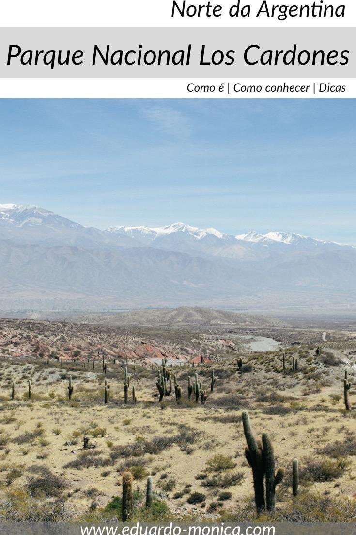 Como é o Parque Nacional Los Cardones, Argentina