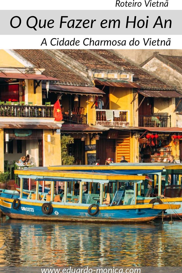 O Que Fazer em Hoi An, A Cidade Charmosa do Vietnã