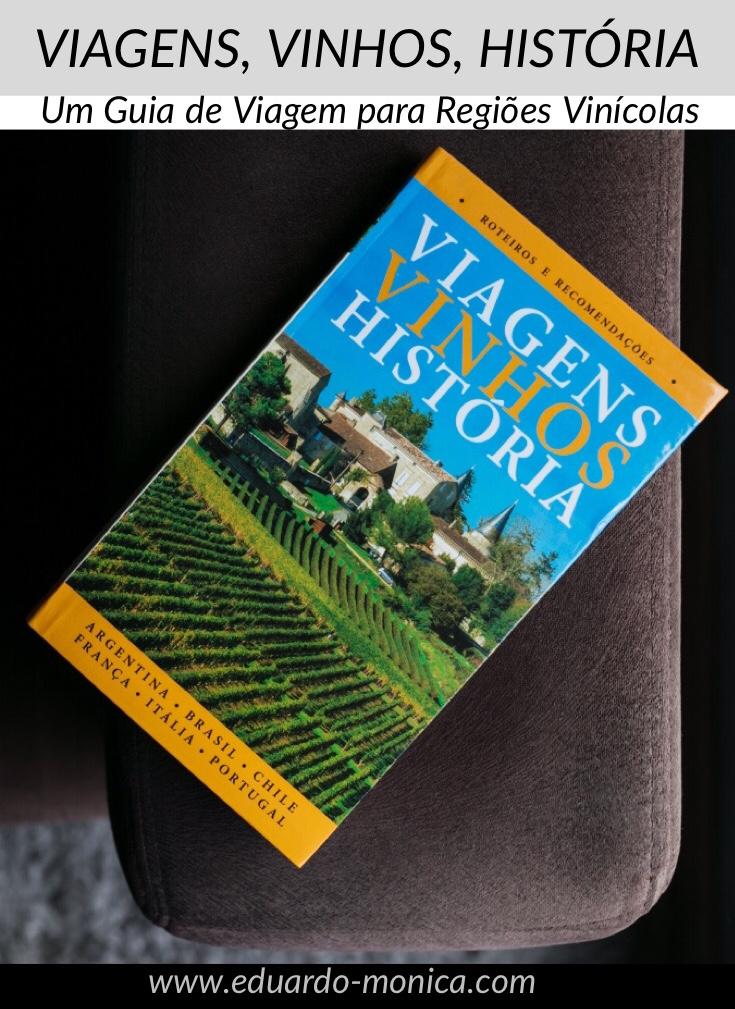 Viagens, Vinhos, História: Guia de Viagens para Regiões Vinícolas