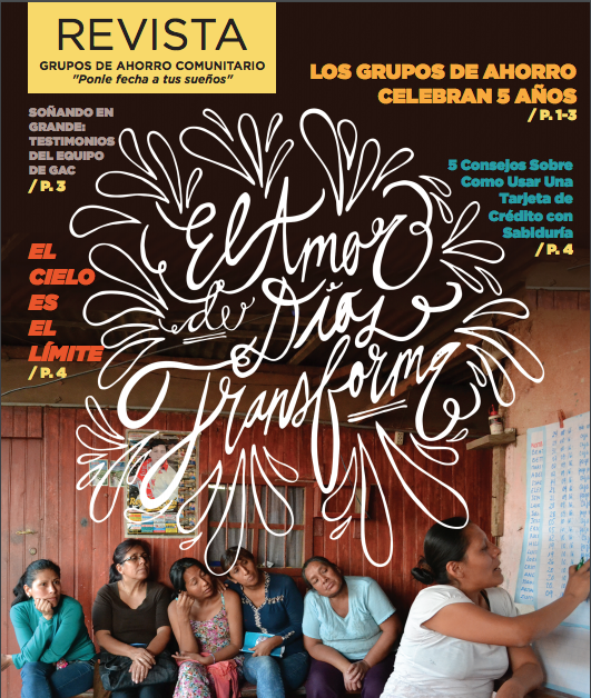 Revista de Grupos de Ahorro Comunitario   Developed a year-end magazine in Spanish for the HOPE International microfinance project in Lima, Peru. Distributed to 1000+ people to celebrate project milestones and tell stories of impact in the community. Executed all reporting, writing, and layout/graphic design, including sourcing a local printing company and vendor in Lima.