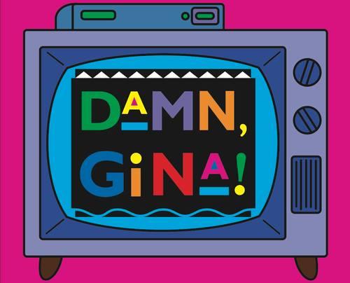 Damn Gina.jpg